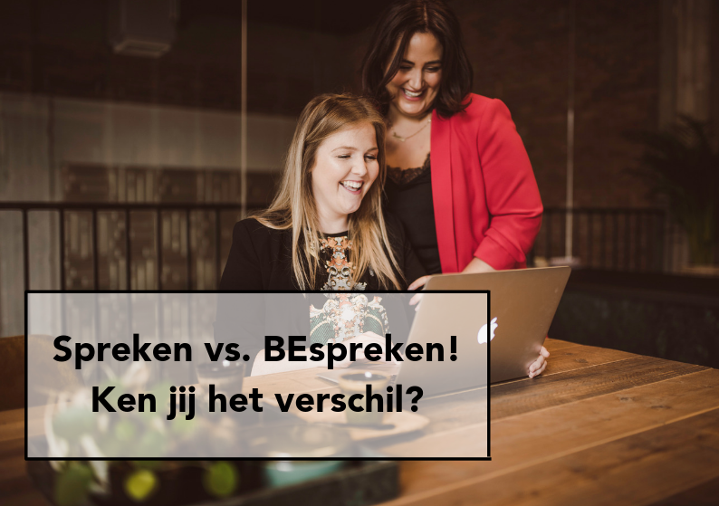 Spreken vs. BEspreken. Ken jij het verschil?
