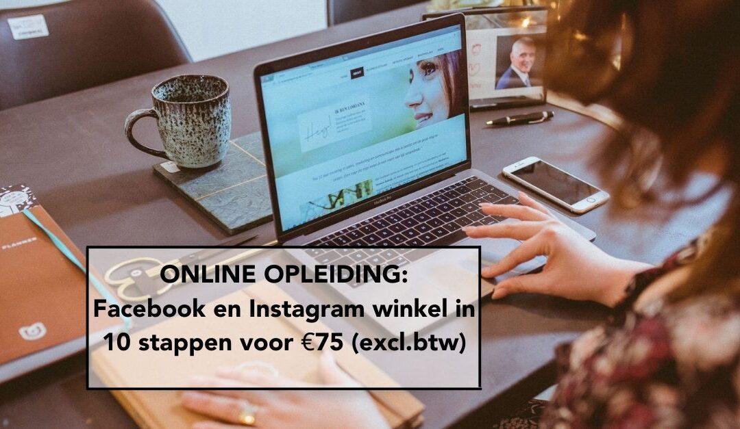 ONLINE OPLEIDING: Facebook en Instagram Winkel in 10 stappen
