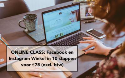 ONLINE CLASS: Facebook en Instagram Winkel in 10 stappen voor €75 (excl. btw)