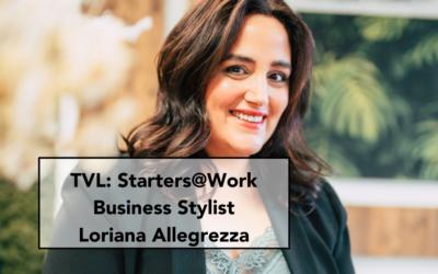 TVL: Starters @ Work: Business Stylist Loriana Allegrezza
